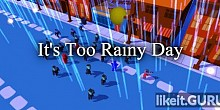 Download It's Too Rainy Day Full Game Torrent | Latest version [2020] Arcade