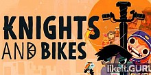 Download Knights And Bikes Full Game Torrent | Latest version [2020] Arcade