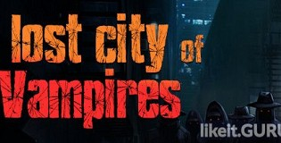 Download Lost City of Vampires Full Game Torrent | Latest version [2020] Action