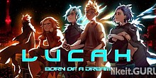 Download Lucah: Born of a Dream Full Game Torrent | Latest version [2020] Arcade