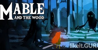 Download Mable & The Wood Full Game Torrent | Latest version [2020] Arcade