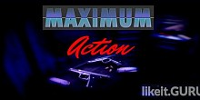 Download Maximum Action Full Game Torrent | Latest version [2020] Shooter