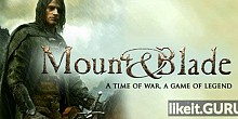 Download Mount and Blade Full Game Torrent | Latest version [2020] RPG