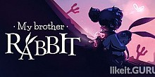 Download My Brother Rabbit Full Game Torrent | Latest version [2020] Arcade