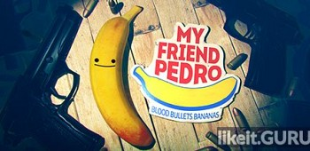 ✔️ Download My Friend Pedro Full Game Torrent | Latest version [2020] Arcade