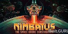 Download Nimbatus - The Space Drone Constructor Full Game Torrent | Latest version [2020] Simulator