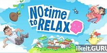 Download No Time to Relax Full Game Torrent | Latest version [2020] Arcade
