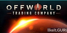 Download Offworld Trading Company Full Game Torrent | Latest version [2020] Strategy