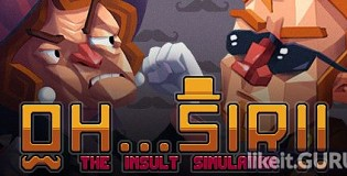 Download Oh...Sir!! The Insult Simulator Full Game Torrent | Latest version [2020] Simulator