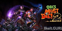 Download Orcs Must Die! 2 Full Game Torrent | Latest version [2020] Strategy