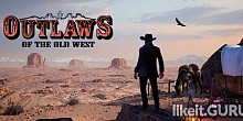 Download Outlaws of the Old West Full Game Torrent | Latest version [2020] RPG