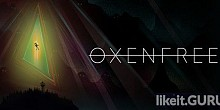 Download Oxenfree Full Game Torrent | Latest version [2020] Adventure