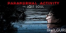 Download Paranormal Activity: The Lost Soul Full Game Torrent | Latest version [2020] Adventure