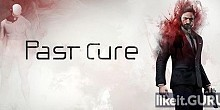 Download Past Cure Full Game Torrent | Latest version [2020] Action