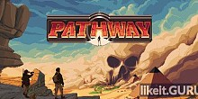 Download Pathway Full Game Torrent | Latest version [2020] RPG
