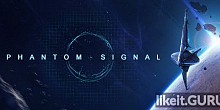 Download Phantom Signal — Sci-Fi Strategy Game Full Game Torrent | Latest version [2020] Strategy