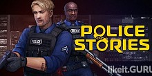 Download Police Stories Full Game Torrent | Latest version [2020] Arcade