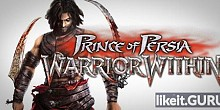 Download Prince of Persia: Warrior Within Full Game Torrent | Latest version [2020] Adventure
