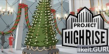Download Project Highrise Full Game Torrent | Latest version [2020] Strategy