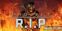Download Project RIP Full Game Torrent | Latest version [2020] Shooter