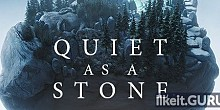 Download Quiet as a Stone Full Game Torrent   Latest version [2020] Arcade