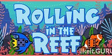 Download Rolling in the Reef Full Game Torrent | Latest version [2020] Arcade