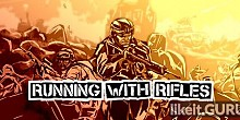 Download Running With Rifles Full Game Torrent | Latest version [2020] Arcade