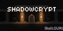 Download Shadowcrypt Full Game Torrent | Latest version [2020] Arcade