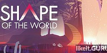 Download Shape of the World Full Game Torrent | Latest version [2020] Adventure