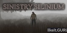 Download SINISTRY SILINIUM Full Game Torrent | Latest version [2020] Action \ Horror