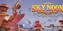 Download Sky Noon Full Game Torrent | Latest version [2020] Shooter