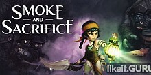 Download Smoke and Sacrifice Full Game Torrent | Latest version [2020] RPG
