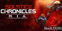 Download Solstice Chronicles: MIA Full Game Torrent | Latest version [2020] RPG