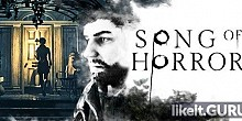 Download SONG OF HORROR Full Game Torrent | Latest version [2020] Adventure