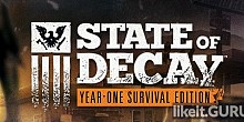 Download State of Decay: Year One Survival Edition Full Game Torrent | Latest version [2020] RPG