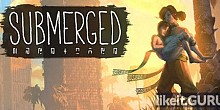 Download Submerged Full Game Torrent | Latest version [2020] Adventure