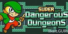 Download Super Dangerous Dungeons Full Game Torrent | Latest version [2020] Arcade