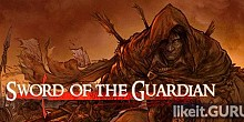 Download Sword of the Guardian Full Game Torrent | Latest version [2020] Action