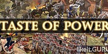 Download Taste of Power Full Game Torrent | Latest version [2020] Strategy