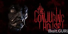 Download The Conjuring House Full Game Torrent | Latest version [2020] Adventure