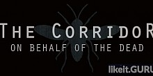 Download The Corridor: On Behalf Of The Dead Full Game Torrent | Latest version [2020] Adventure