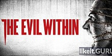 Download The Evil Within Full Game Torrent | Latest version [2020] Action \ Horror
