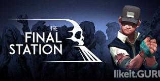 Download The Final Station Full Game Torrent | Latest version [2020] Arcade
