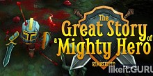 Download The Great Story of a Mighty Hero - Remastered Full Game Torrent | Latest version [2020] RPG