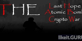 Download The Last Hope: Atomic Bomb - Crypto War Full Game Torrent | Latest version [2020] Shooter