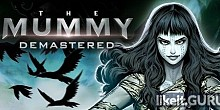 Download The Mummy Demastered Full Game Torrent | Latest version [2020] Arcade