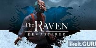 Download The Raven Remastered Full Game Torrent   Latest version [2020] Adventure