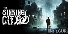 Download The Sinking City Full Game Torrent | Latest version [2020]
