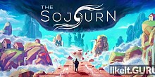 Download The Sojourn Full Game Torrent | Latest version [2020] Adventure