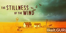Download The Stillness of the Wind Full Game Torrent | Latest version [2020] Adventure